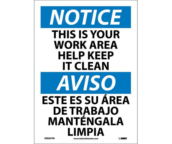 ESN381 National Marker Bilingual English and Spanish Signs Notice This Is Your Work Area Help Keep It Clean