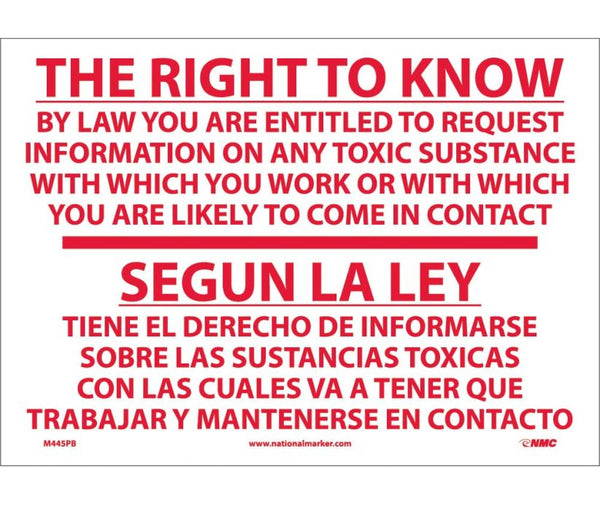 M445 National Marker Bilingual English and Spanish Signs The Right To Know By Law You Are Entitiled To Request Information On Any Toxic Substance With Which You Work Or With Which You Are Likely To Come In Contact With