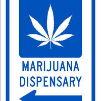 MARIJUANA DISPENSARY LEFT ARROW SIGN, 10X7, .0045 VINYL