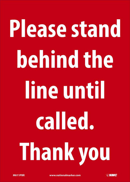 Please Stand Behind Line Until Called Thank You Safety Signs | M611PBR | 14