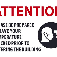 "Attention Please Be Prepared To Have Your Tempature Checked Safety Signs | M613RB | 10"" x 14"" 