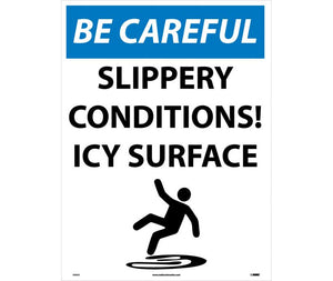 BE CAREFUL SLIPPERY CONDITIONS! ICY SURFACE, 24 X 18, CORRUGATED PLASTIC