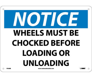 NOTICE, WHEELS MUST BE CHOCKED BEFORE LOADING OR. . ., 10X14, .040 ALUM