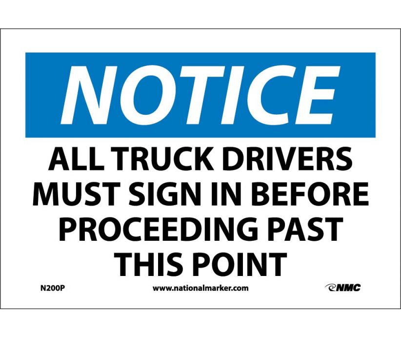 "N200P National Marker All Truck Drivers Must Sign In Before Proceeding Past This Point Notice Header Sign 7"" x 10"".004 Adhesive Backed Vinyl"