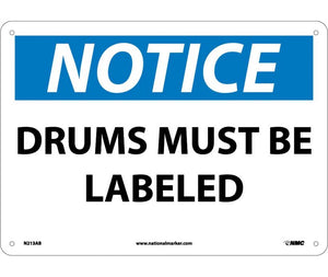 NOTICE, DRUMS MUST BE LABELED, 10X14, .040 ALUM