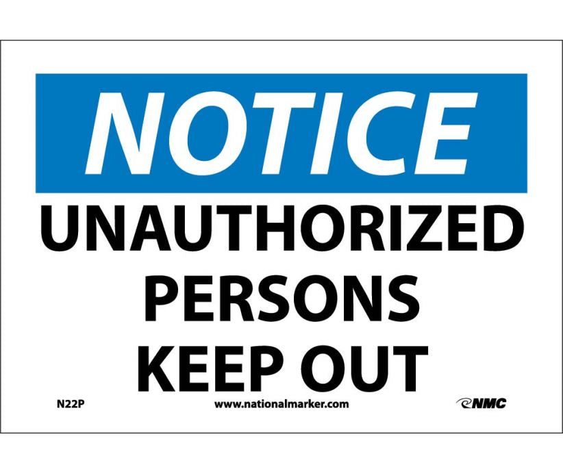 "N22P National Marker Unauthorized Persons Keep Out Notice Header Sign 7"" x 10"".004 Adhesive Backed Vinyl"