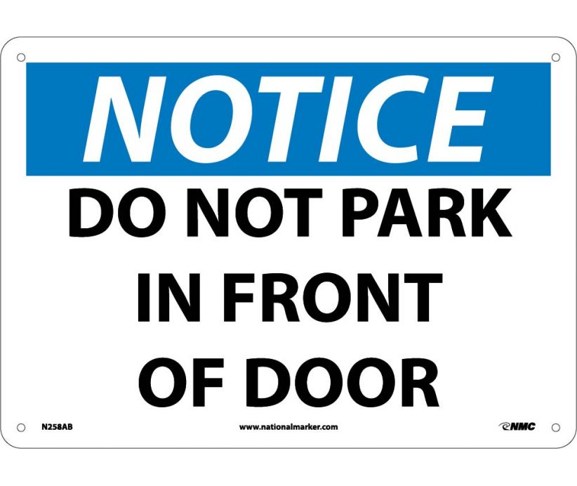 NOTICE, DO NOT PARK IN FRONT OF DOOR, 10X14, .040 ALUM