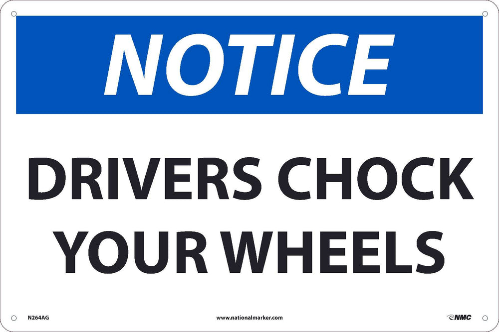 NOTICE, DRIVERS CHOCK YOUR WHEELS, 12x18, .040 ALUM