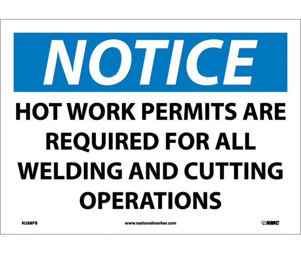 NOTICE, HOT WORK PERMITS AREA REQUIRED FOR ALL WELDING AND CUTTING OPERATIONS, 10X14, PS VINYL