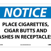 NOTICE, PLACE CIGARETTES, CIGAR BUTTS AND ASHES IN RECEPTACLES, 10X14, RIGID PLASTIC