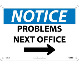 NOTICE, PROBLEMS NEXT OFFICE, ARROW, 10X14, .040 ALUM