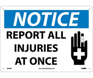 NOTICE, REPORT ALL INJURIES AT ONCE, GRAPHIC, 10X14, RIGID PLASTIC