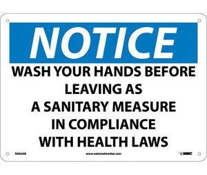 NOTICE, WASH YOUR HANDS BEFORE LEAVING AS A SANITARY MEASURE IN COMPLIANCE WITH HEALTH LAWS, 10X14, .040 ALUM