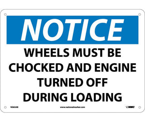 NOTICE, WHEELS MUST BE CHOCKED AND ENGINE TURNED OFF DURING LOADING, 10X14, .040 ALUM