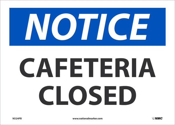 Notice Cafeteria Closed Safety Signs | N524PB | 10