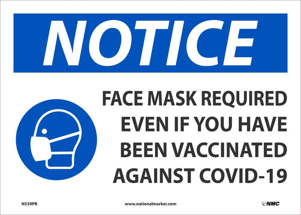 Notice Face Mask Required Even If You Have Been Vacinated Safety Signs | N539PB | 14