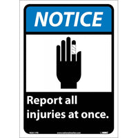 NOTICE, REPORT ALL INJURIES AT ONCE (W/GRAPHIC), 14X10, PS VINYL