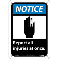 NOTICE, REPORT ALL INJURIES AT ONCE (W/GRAPHIC), 10X7, RIGID PLASTIC