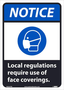 "Notice Local Regulations Require Use Of Face Coverings Safety Signs. | NGA46PB | 14"" x 10"" 