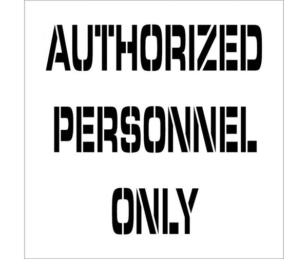 STENCIL, AUTHORIZED PERSONNEL ONLY, 24X24, .060 PLASTIC