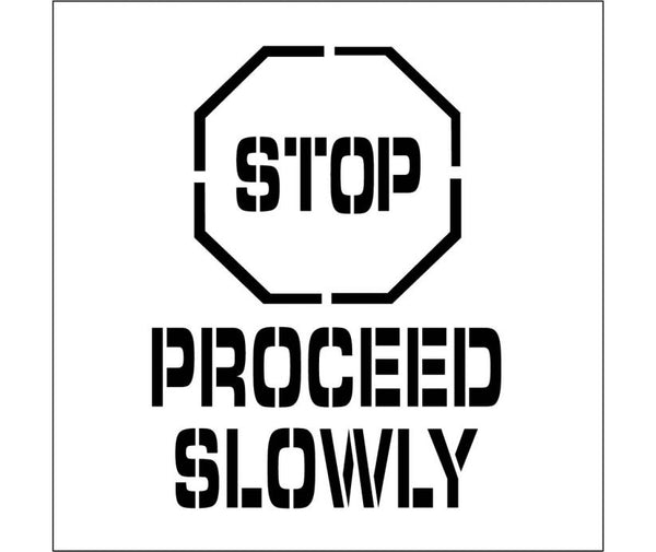 STENCIL, STOP PROCEED SLOWLY, GRAPHIC, 24X24, .060 PLASTIC