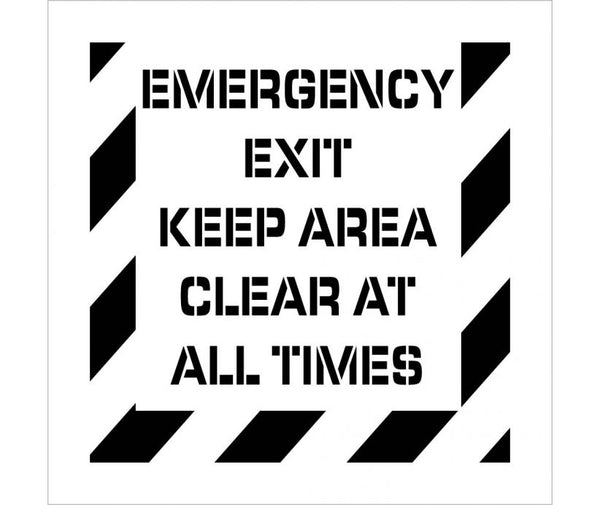 STENCIL, EMERGENCY EXIT KEEP AREA CLEAR AT ALL TIMES, 24X24, .060 POLYETHYLENE