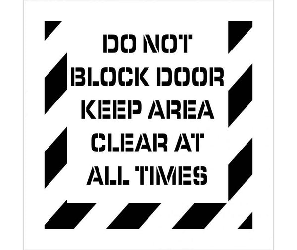 STENCIL, DO NOT BLOCK DOOR KEEP AREA CLEAR AT ALL TIMES, 24X24, .060 POLYETHYLENE