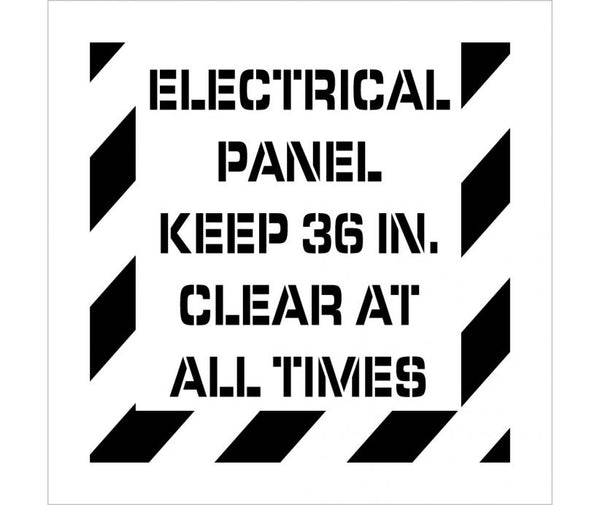 STENCIL, ELECTRICAL PANEL KEEP 36 IN. CLEAR AT ALL TIMES, 24X24, .060 POLYETHYLENE