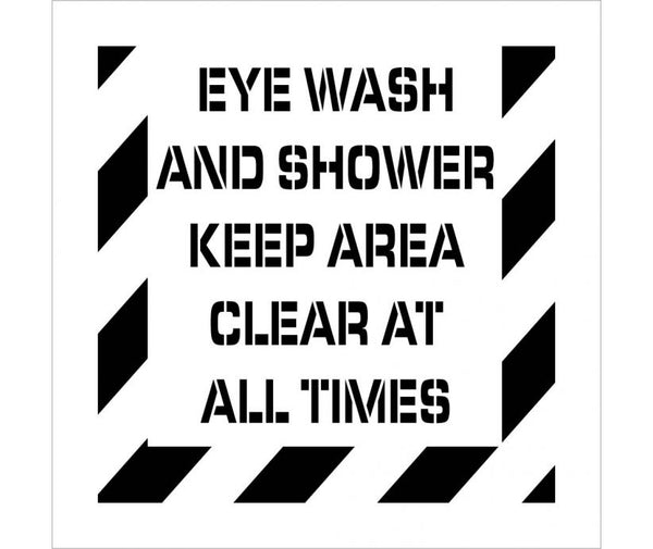 STENCIL, EYE WASH AND SHOWER KEEP AREA CLEAR AT ALL TIMES, 24X24, .060 POLYETHYLENE