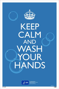 "Keep Calm And Wash Your Hands Safety Posters | PST156PP | 18"" x 12"" 