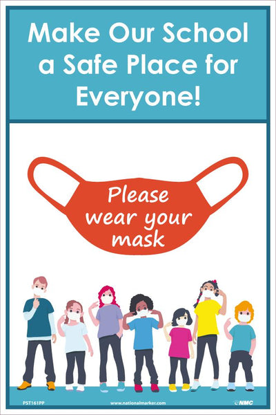 Make Our School A Safe Place For Everyone Please Wear Your Mask Safety Posters | PST161PP | 18
