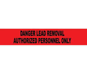 "TAPE, BARRICADE, DANGER LEAD REMOVAL AUTHORIZED PERSONNEL ONLY, 3 MIL 3""X1000'"