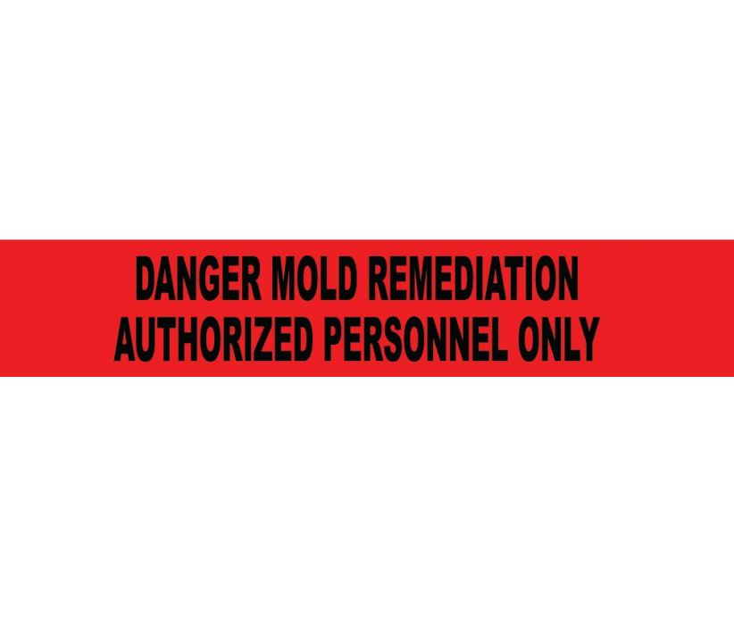 TAPE, BARRICADE, DANGER MOLD REMEDIATION AUTHORIZED PERSONNEL ONLY, 2 MIL 3IN X 1000FT