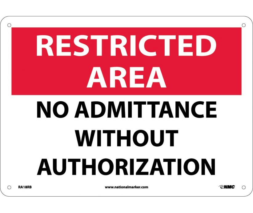 "RA18RB National Marker No Admittance Without Authorization Restricted Area Sign 10"" x 14"".050 Rigid Plastic"
