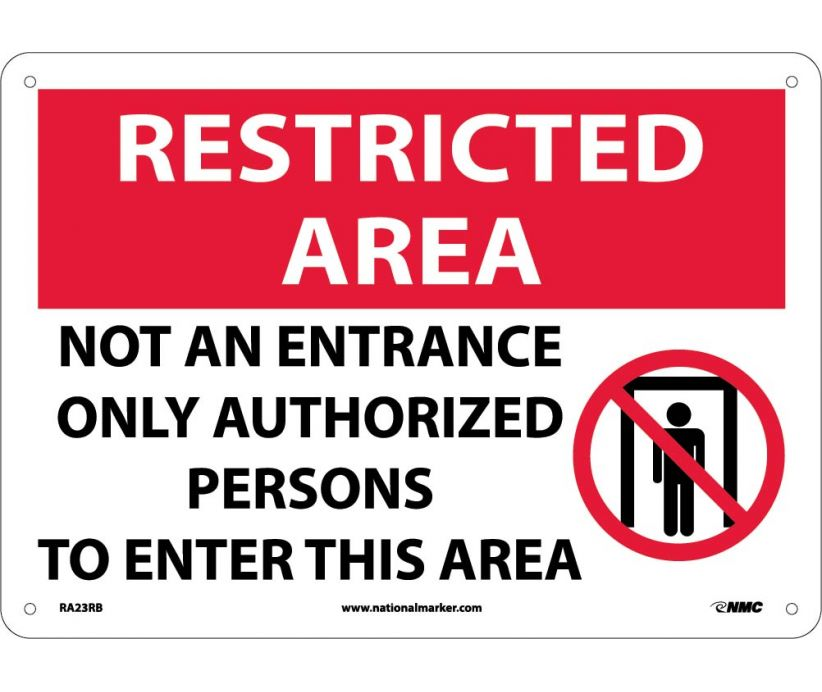 "RA23RB National Marker Not An Entrance Only Authorized Persons To Enter This Area Restricted Area Sign 10"" x 14"".050 Rigid Plastic"