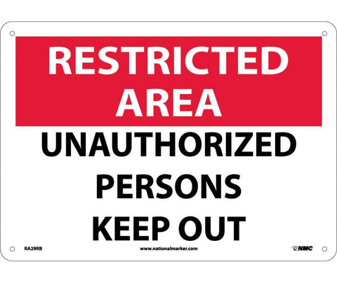 "RA29RB National Marker Unauthorized Persons Keep Out Restricted Area Sign 10"" x 14"".050 Rigid Plastic"