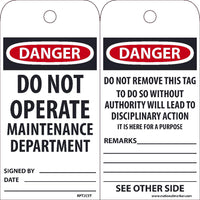 TAGS, DANGER DO NOT OPERATE MAINTAINANCE TAG, 25PK, 6X3, .010 SYNTHETIC PAPER WITH 1 TOP CENTER HOLE, ZIP TIES INCLUDED
