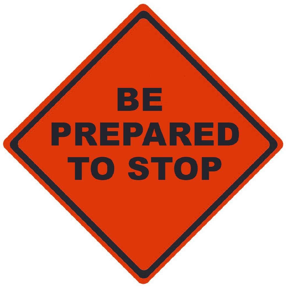 TRAFFIC, BE PREPARED TO STOP, 48X48, ROLL UP SIGN, MESH MATERIAL