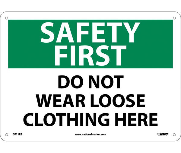 SAFETY FIRST, DO NOT WEAR LOOSE CLOTHING HERE, 10X14, RIGID PLASTIC