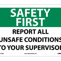 SAFETY FIRST, REPORT ALL UNSAFE CONDITIONS TO YOUR SUPERVISOR, 10X14, PS VINYL