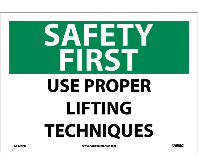 SAFETY FIRST, USE PROPER LIFTING TECHNIQUES, 10X14, PS VINYL