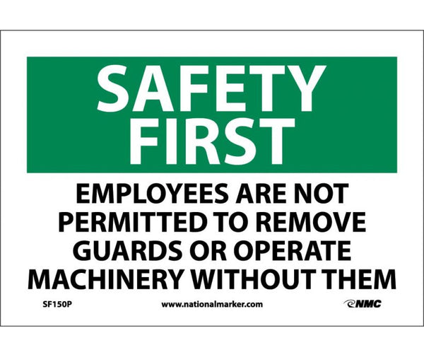 SAFETY FIRST, EMPLOYEES ARE NOT PERMITTED TO REMOVE.., 7X10, PS VINYL