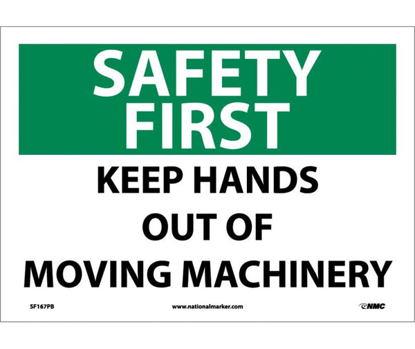 SAFETY FIRST, KEEP HANDS OUT OF MOVING MACHINERY, 10X14,  PS VINYL
