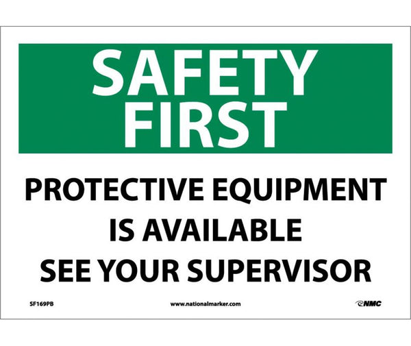 SF169 National Marker Personal Protection Safety Signs Safety First Protective Equipment Is Available See Your Supervisor