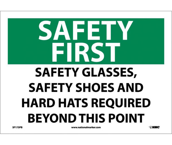 SF173 National Marker Personal Protection Safety Signs Safety First Safety Glasses Safety Shoes And Hard Hats Required Beyond This Point