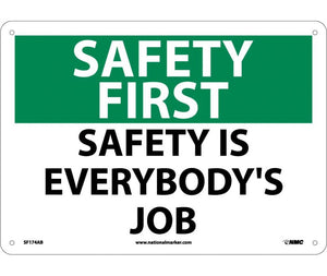 SAFETY FIRST, SAFETY IS EVERYBODY'S JOB, 10X14, .040 ALUM