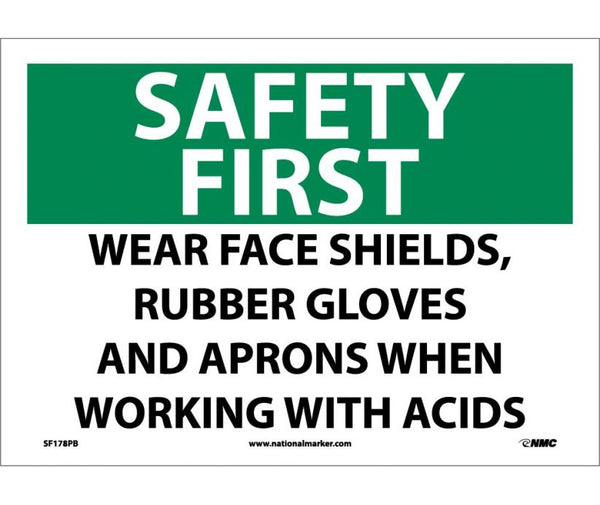 SF178 National Marker Personal Protection Safety Signs Safety First Wear Face Shields Rubber Gloves And Aprons When Working With Acids