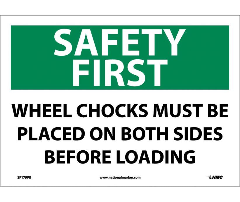 SAFETY FIRST, WHEEL CHOCKS MUST BE PLACED ON BOTH SIDES BEFORE LOADING, 10X14, PS VINYL