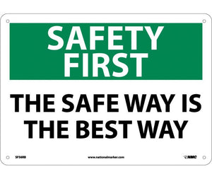 SAFETY FIRST, THE SAFE WAY IS THE BEST WAY, 10X14, RIGID PLASTIC