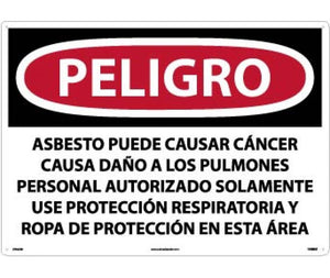 PELIGRO ASBESTOS MAY CAUSE CANCER CAUSES . . . ONLY WEAR RESPIRATORY PROTECTION AND PROTECTIVE CLOTHING IN THIS AREA (SPANISH), 20 X 28, RIGID PLASTIC